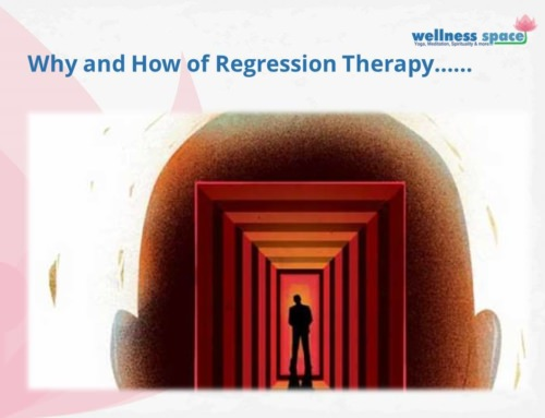 Why and How of Regression Therapy (A perspective by Ririi G Trivedi)